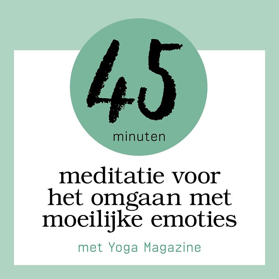 45 minuten meditatie voor het omgaan met moeilijke emoties