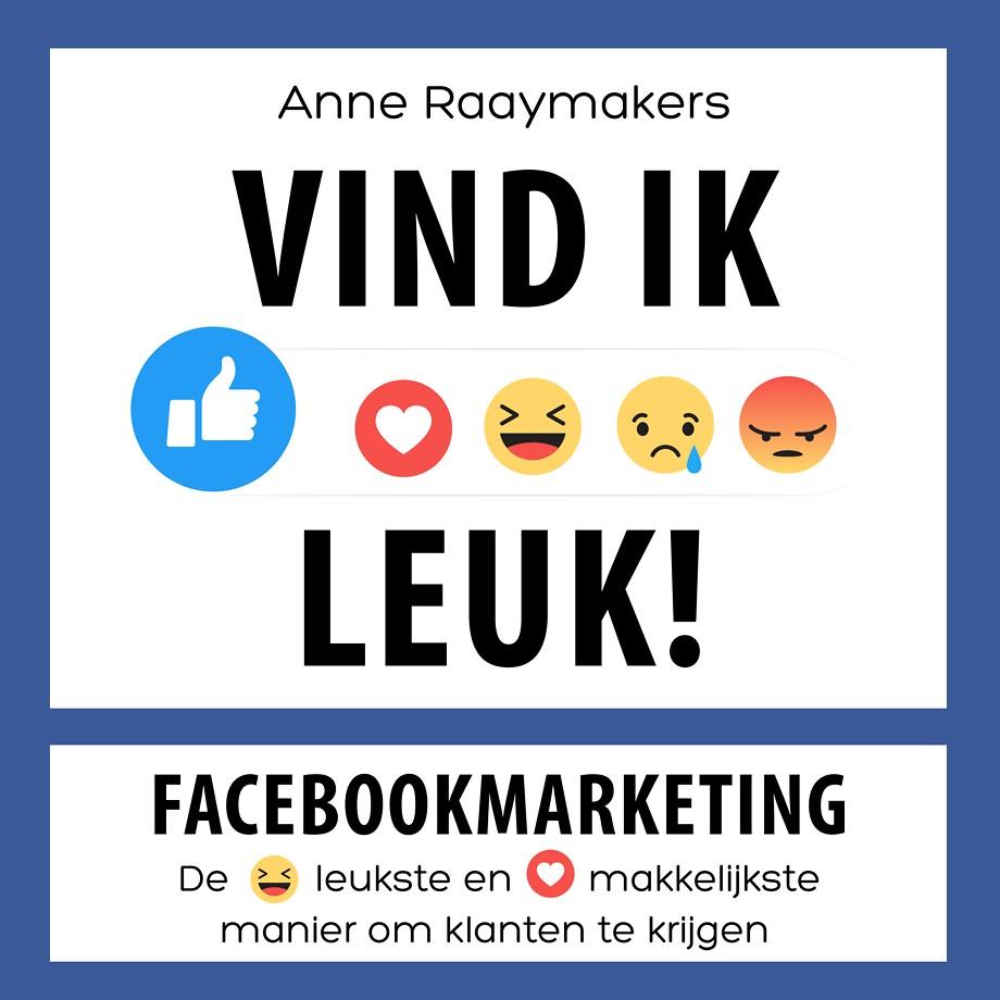 Vind ik leuk! - Facebookmarketing. De leukste en makkelijkste manier om klanten te krijgen