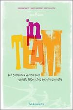 inTEAM - Een authentiek verhaal over gedeeld leiderschap en zelforganisatie
