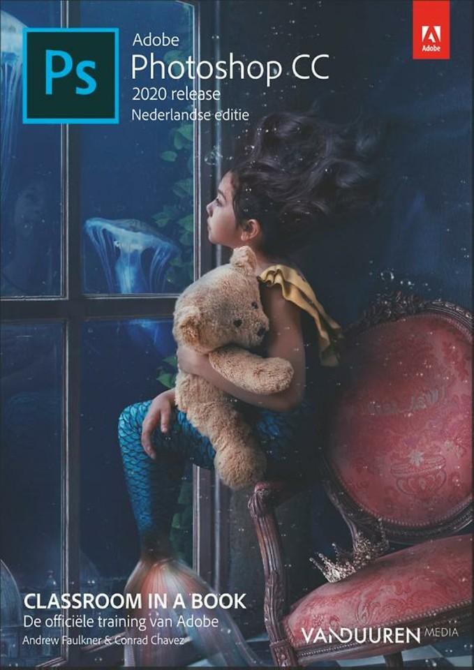 Adobe Photoshop CC Classroom in a Book (2020 release) Nederlandse editie