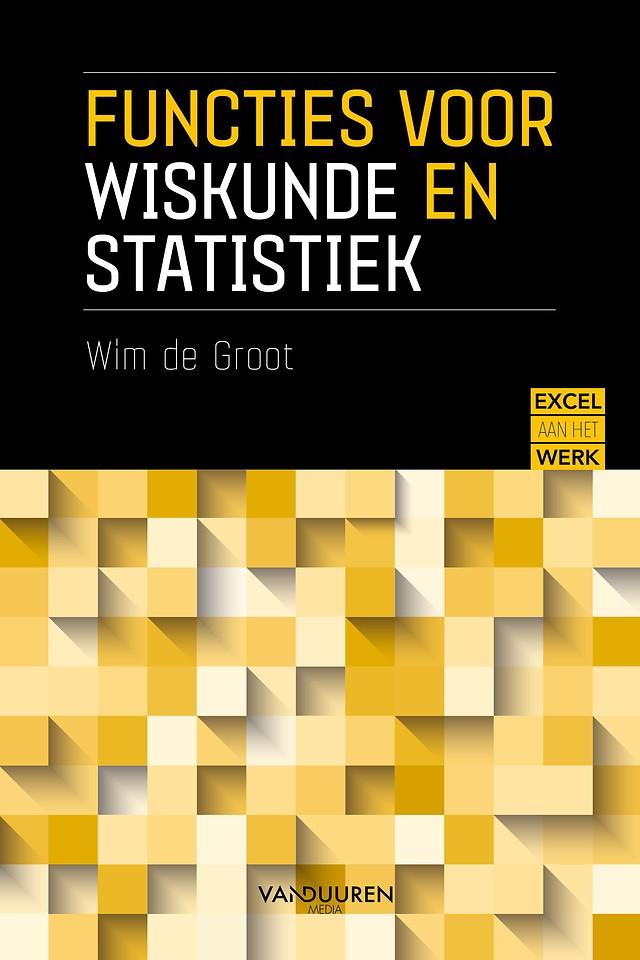 Excel aan het werk: Functies voor wiskunde en statistiek