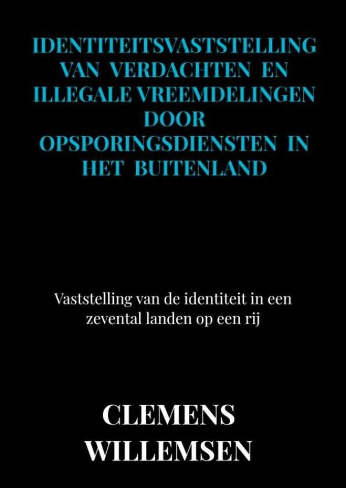 Identiteitsvaststelling van verdachten en illegale vreemdelingen door opsporingsdiensten in het buitenland