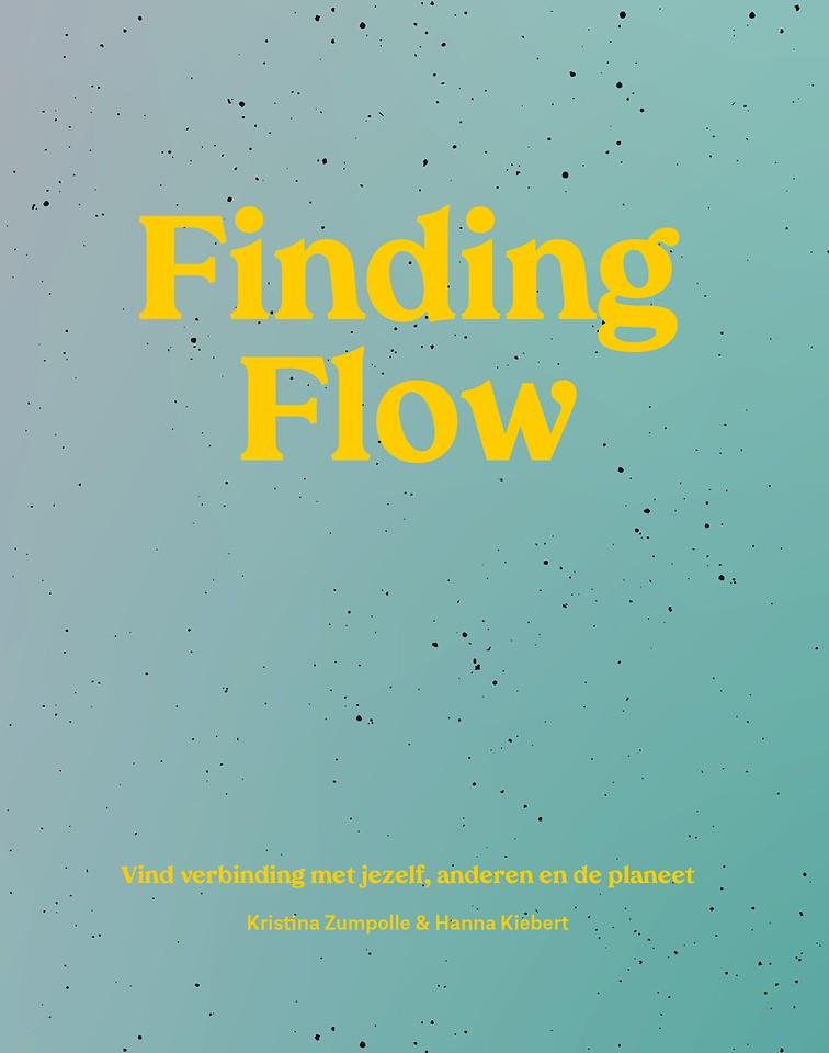 Finding Flow - Vind verbinding met jezelf, anderen en de planeet
