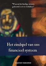 Het eindspel van ons financieel systeem