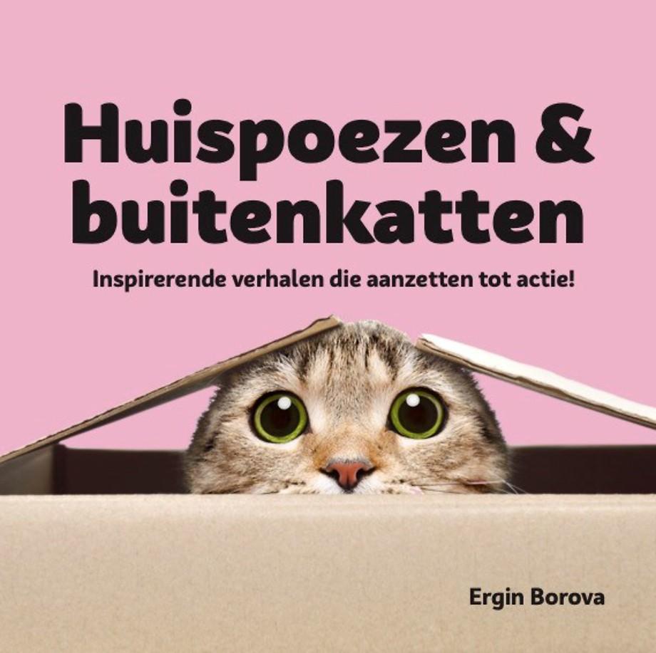 Huispoezen en buitenkatten - Inspirerende verhalen die aanzetten tot actie!