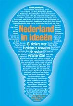 Nederland in ideeën: Welk idee, inzicht of innovatie heeft Nederland veranderd - of zal dit in de toekomst gaan doen?
