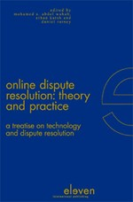Online Dispute Resolution: Theory and Practice; a treatise on technology and dispute resolution