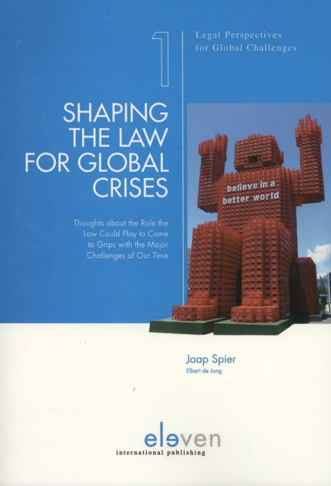 Shaping the Law for Global Crises; thoughts about the role the law could play to come to grips with the major challenges of our time