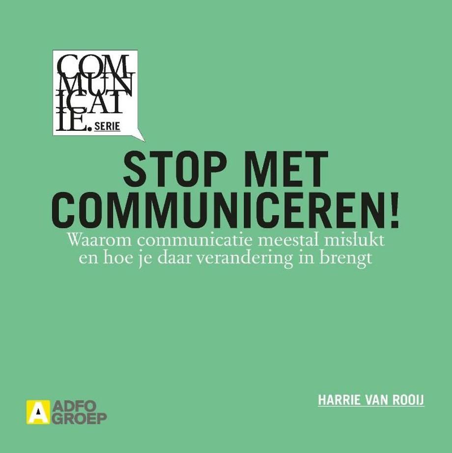 Stop met communiceren!