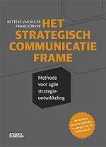 Het Strategisch Communicatie Frame - Herzien en vermeerderd