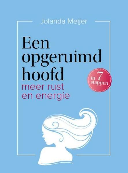 Een opgeruimd hoofd in 7 stappen door jolanda meijer boek for Boek opgeruimd