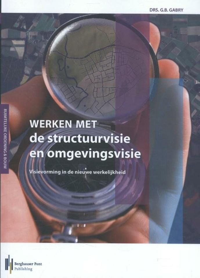 Werken met de structuurvisie en omgevingsvisie