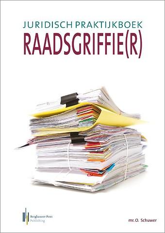 Juridisch praktijkboek raadsgriffie(r)