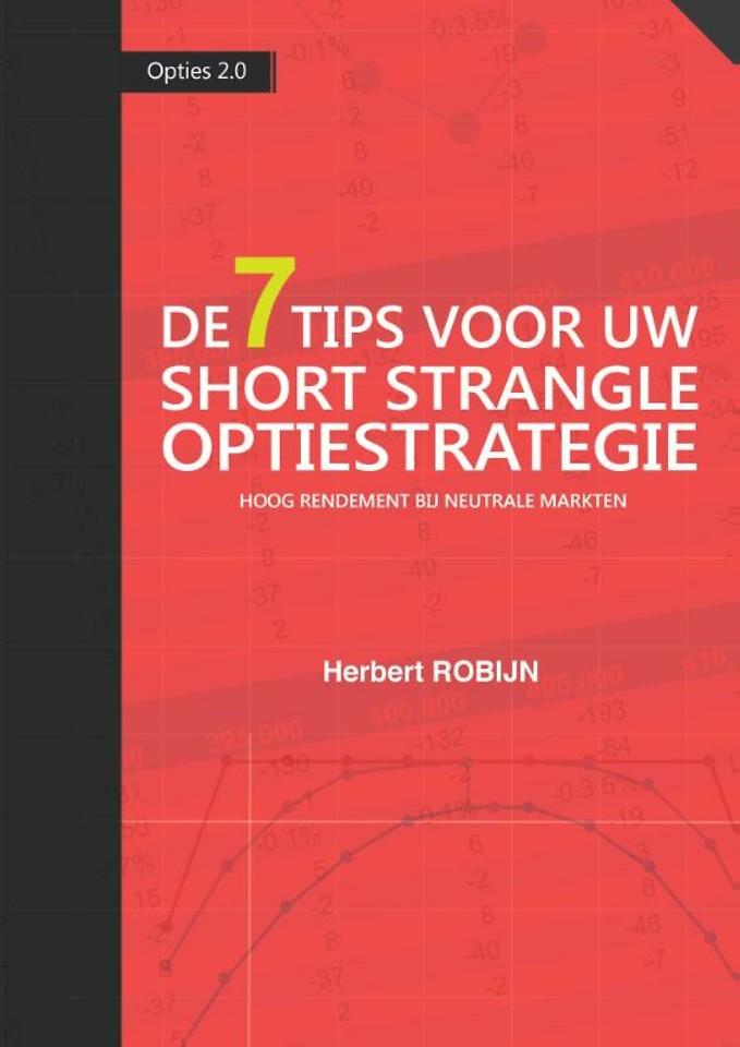 De 7 Tips voor uw short strangle optiestrategie