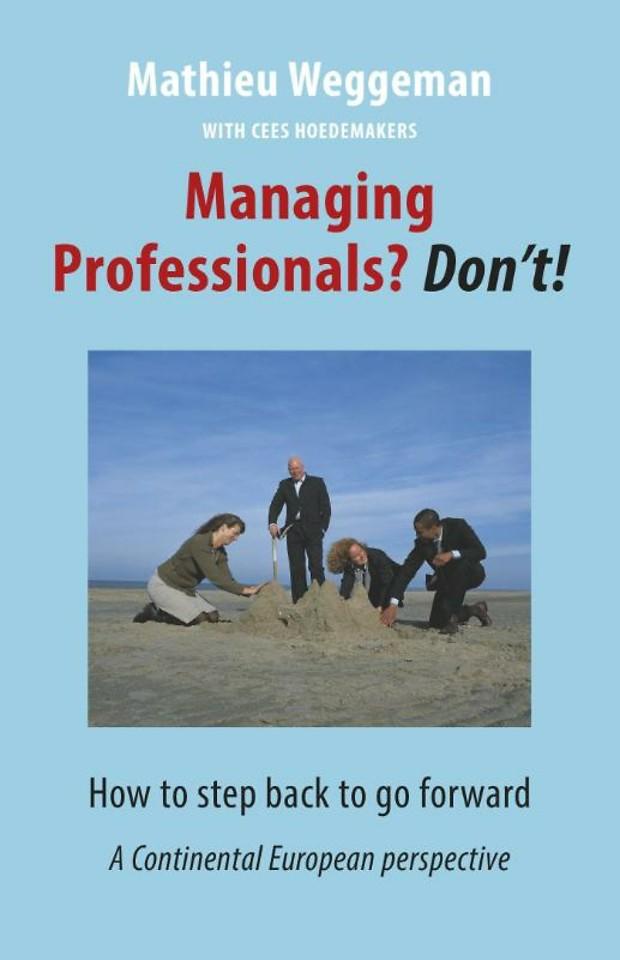 Managing professionals? Don't!