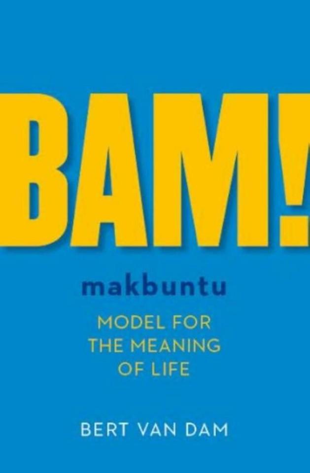 BAM! Makbuntu - makbuntu model for the meaning of life