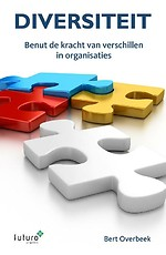 Diversiteit - Benut de kracht van verschillen in organisaties