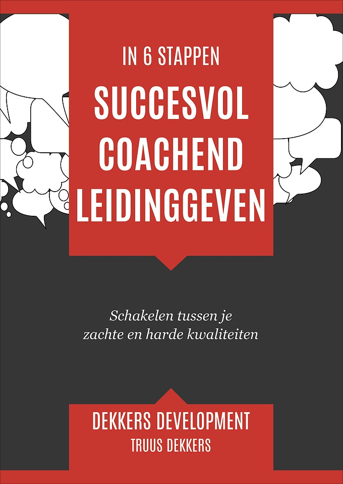 Succesvol coachend leidinggeven - Schakelen tussen je zachte en harde kwaliteiten
