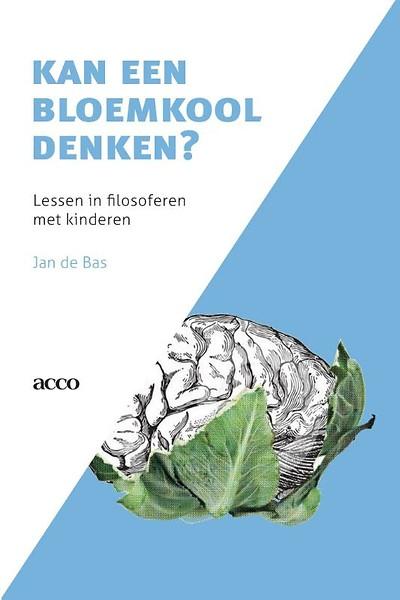 Filosofie Aan De Keukentafel.Kan Een Bloemkool Denken Door Jan De Bas Paperback Jongbloed Nl
