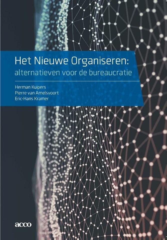 Het Nieuwe Organiseren: alternatieven voor de bureaucratie