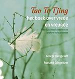 Tao Te Tjing, het boek over vrede en vreugde