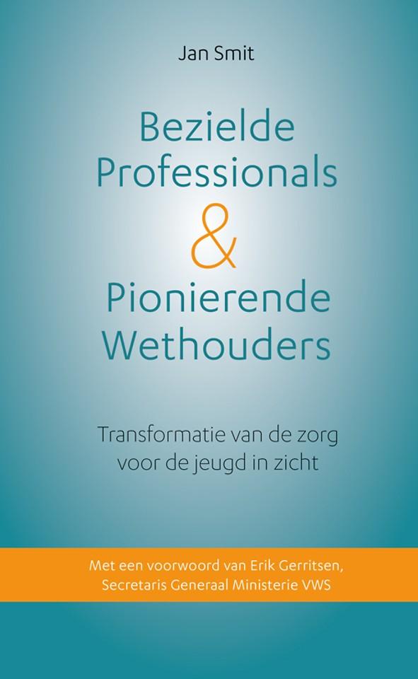 Bezielde Professionals & Pionierende Wethouders - Transformatie van de zorg voor de jeugd in zicht
