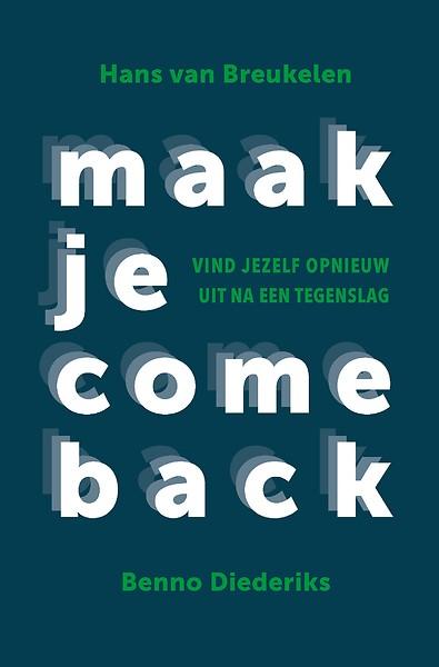 0b1760bee9fc63 Maak je comeback... door Hans van Breukelen, Benno Diederiks (Boek ...