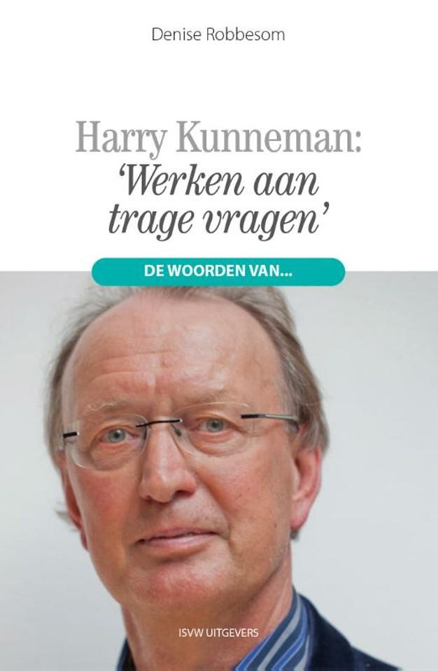 Harry Kunneman: 'Werken aan trage vragen'