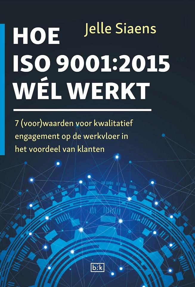 Hoe ISO 9001:2015 wél werkt