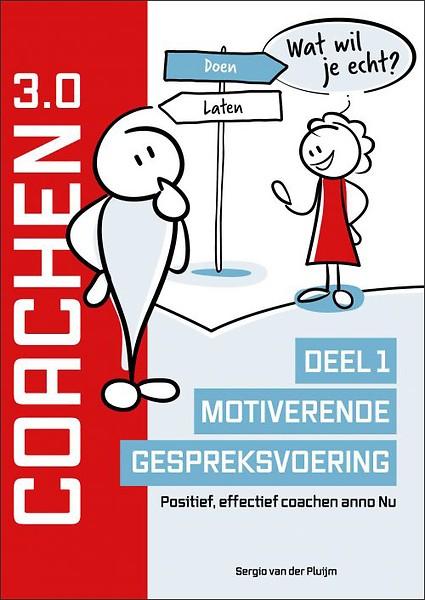 Coachen 30 Deel 1 Motiverende Gespreksvoering Door Sergio Van