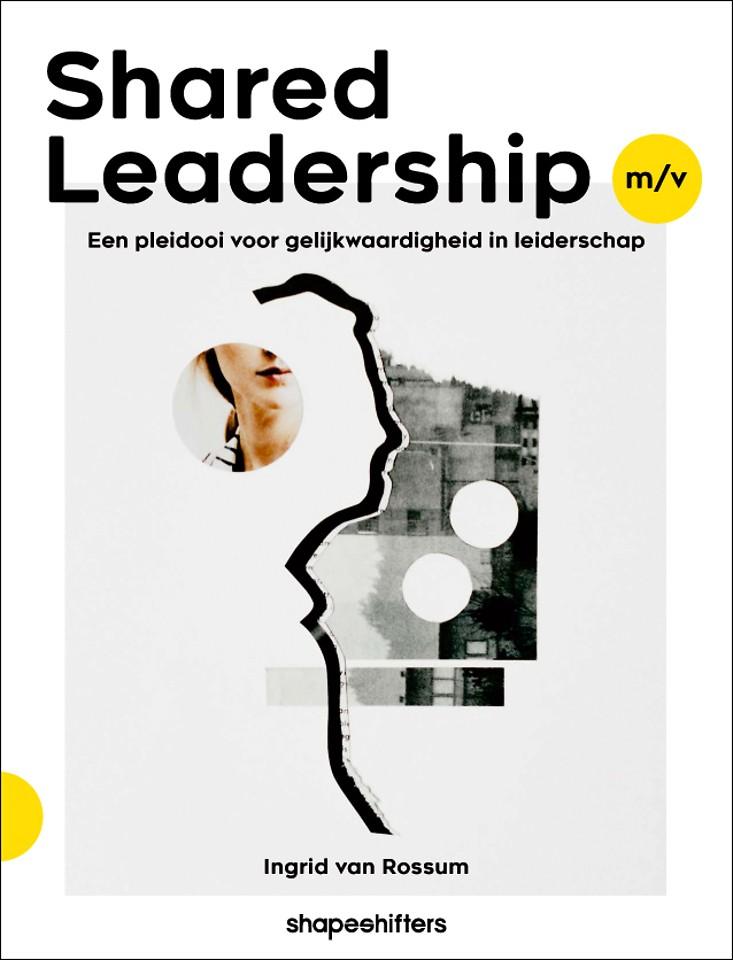 Shared Leadership m/v - Een pleidooi voor gelijkwaardigheid in leiderschap