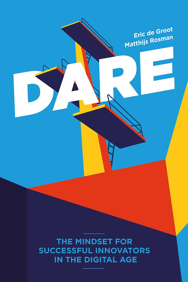 DARE. The Mindset for Successful Innovators in the Digital Age