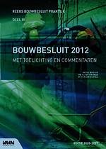 Bouwbesluit 2012 met toelichting en commentaren editie 2020-2021