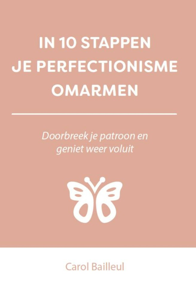 In 10 stappen je perfectionisme omarmen