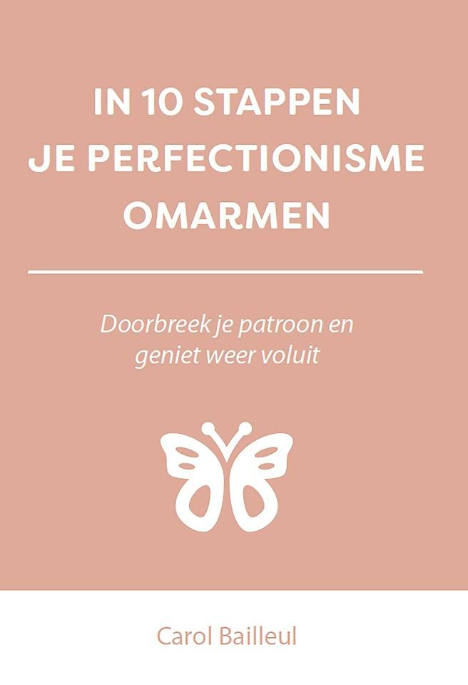 In 10 stappen je perfectionisme omarmen