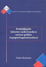 Praktijkgids interne onderzoeken sector politie (opsporingsinstanties)