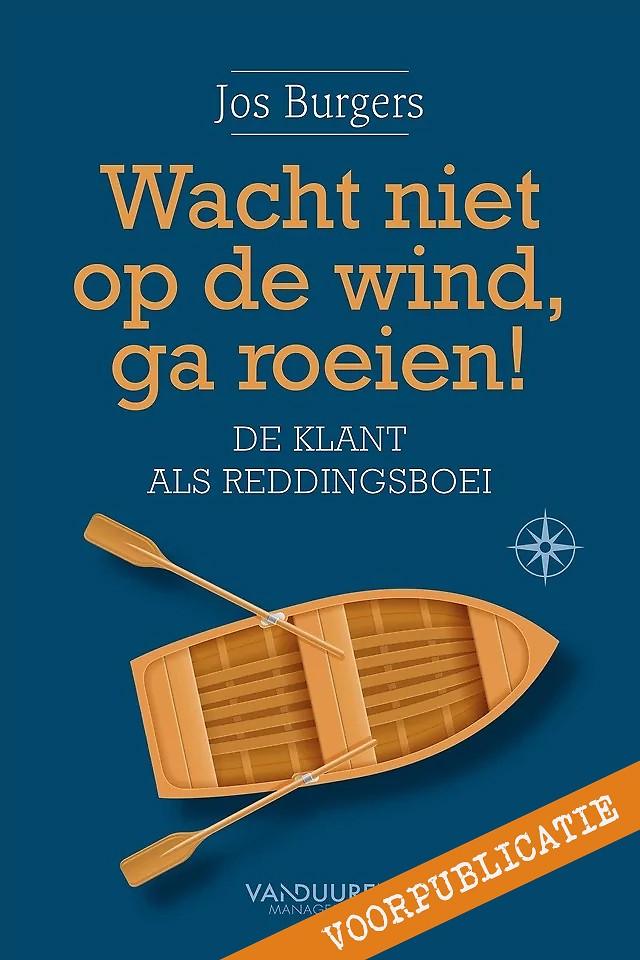 Wacht niet op de wind, ga roeien! - gratis voorpublicatie