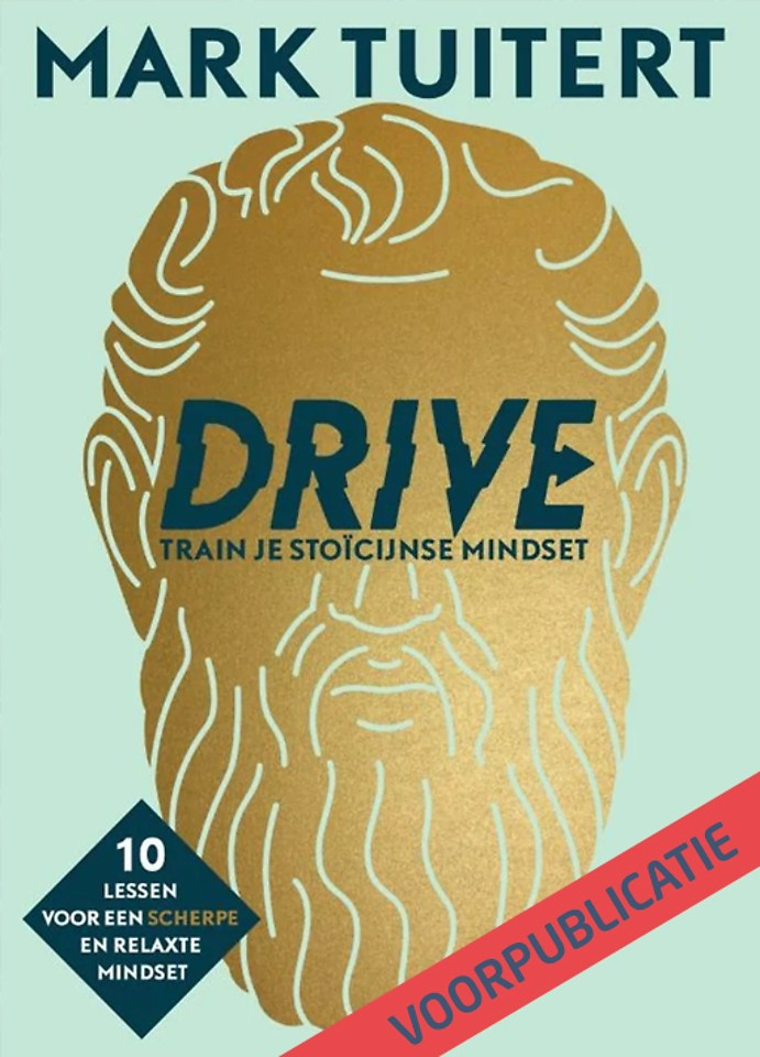 DRIVE: Train je stoïcijnse mindset - gratis voorpublicatie