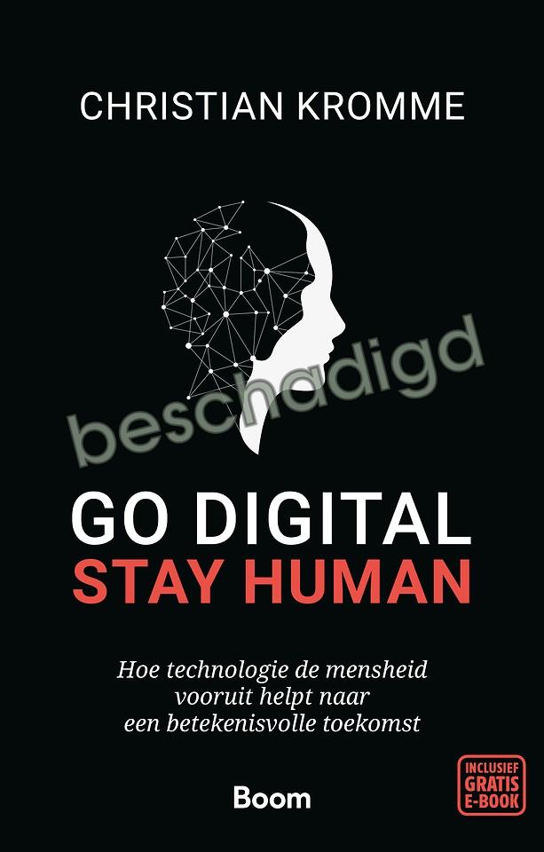 Go digital, stay human (licht beschadigd)