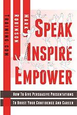 Speak Inspire Empower: Presentation Skills