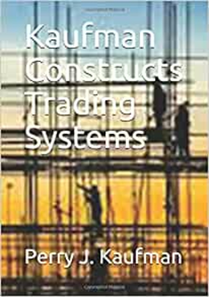 Kaufman Constructs Trading Systems